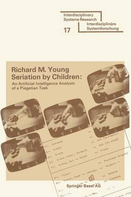 Seriation by Children Computer Oriented Production System Approach to the Cognitive Sociology of Jean Piaget by Young