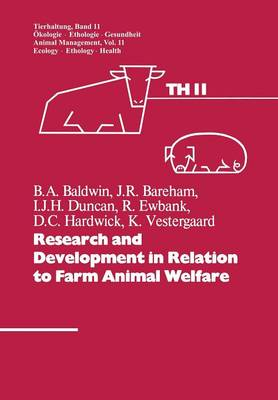Research and Development in Relation to Farm Animal Welfare by J. H. Duncan, J.A. Baldwin, J. R. Bareham, Ray Ewbank