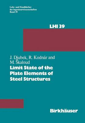 Limit State of the Plate Elements of Steel Structures by Jozef Djubek, R. Kodnar, Miroslav Skaloud