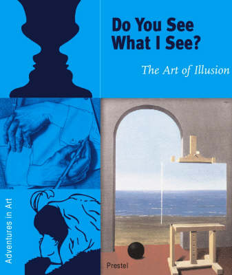 Do You See What I See? The Art of Illusion by Angela Wenzel