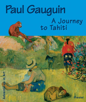 Gauguin A Journey to Tahiti by Christoph Becker