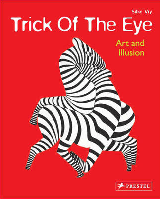 Trick of the Eye Art and Illusion by Silke Vry