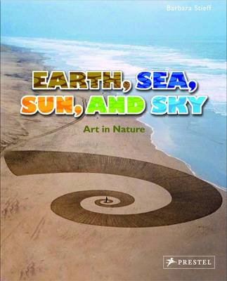 Earth, Sea, Sun and Sky Art in Nature by Barbara Stieff