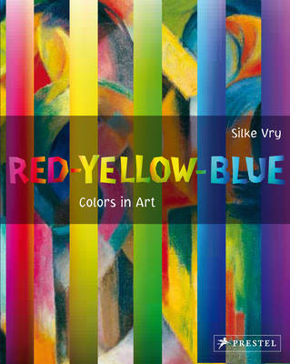 Red - Yellow - Blue Colors in Art by Silke Vry