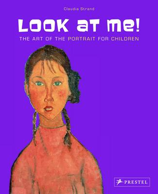 Look at Me! Portraits for Children by Claudia Strand