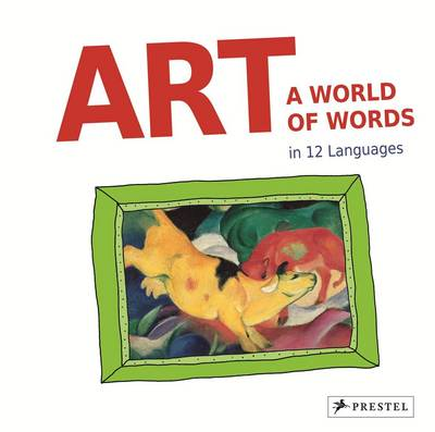 Art: A World of Words First Paintings-First Words in 12 Languages by Doris Kutschbach