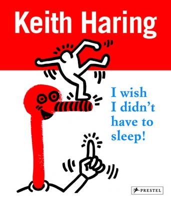 Keith Haring I Wish I Didn't Have to Sleep by Desiree La Valette