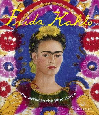 Frida Kahlo The Artist in the Blue House by Magdalena Holzhey