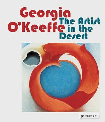 Georgia O'Keeffe The Artist in the Desert by Britta Benke