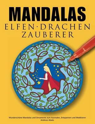 Mandalas Elfen Drachen Zauberer by Andreas Abato