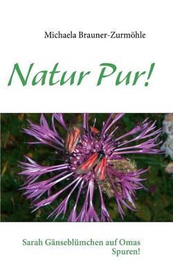 Natur Pur! by Michaela Brauner-Zurm Hle