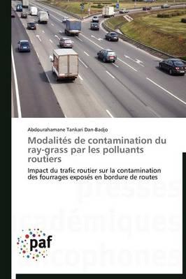Modalites de Contamination Du Ray-Grass Par Les Polluants Routiers by Abdourahamane Tankari Dan-Badjo, Tankari Dan-Badjo Abdourahamane