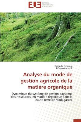 Analyse Du Mode de Gestion Agricole de La Matiere Organique by Collectif