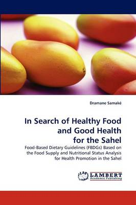 In Search of Healthy Food and Good Health for the Sahel by Dramane Samake