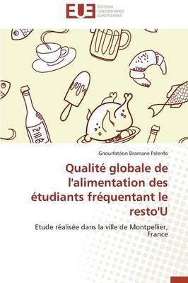Qualite Globale de L'Alimentation Des Etudiants Frequentant Le Resto'u by Palenfo-G