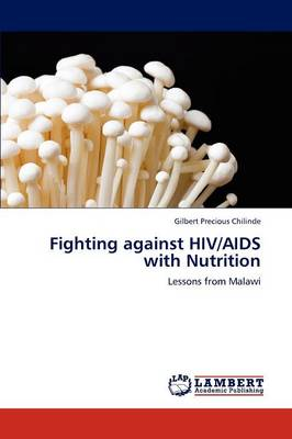 Fighting Against HIV/AIDS with Nutrition by Chilinde Gilbert Precious