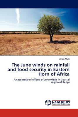 The June Winds on Rainfall and Food Security in Eastern Horn of Africa by simon Muti
