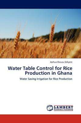 Water Table Control for Rice Production in Ghana by Joshua Owusu-Sekyere