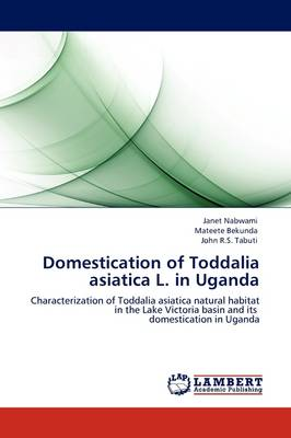 Domestication of Toddalia Asiatica L. in Uganda by Janet Nabwami, Mateete Bekunda, John R.S. Tabuti