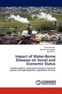 Impact of Water-Borne Diseases on Social and Economic Status by Saima Qureshi, Naureen Aurangzeb, Ayub Khan