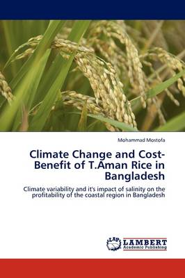 Climate Change and Cost-Benefit of T.Aman Rice in Bangladesh by Mohammad Mostofa