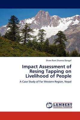 Impact Assessment of Resing Tapping on Livelihood of People by Shree Ram Sharma Dangal