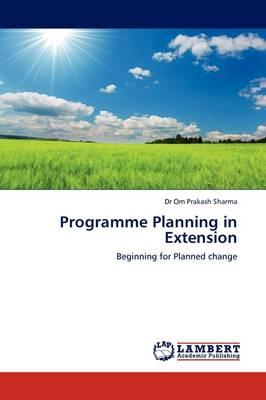 Programme Planning in Extension by Dr Om Prakash Sharma
