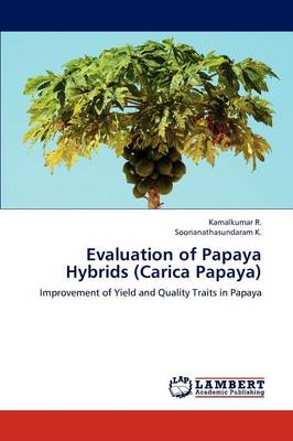 Evaluation of Papaya Hybrids (Carica Papaya) by Kamalkumar R., Soorianathasundaram K.