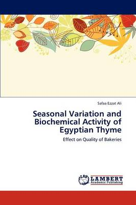 Seasonal Variation and Biochemical Activity of Egyptian Thyme by Safaa Ezzat Ali