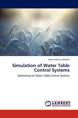 Simulation of Water Table Control Systems by Joshua Owusu-Sekyere