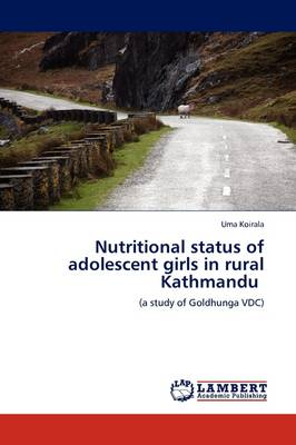 Nutritional Status of Adolescent Girls in Rural Kathmandu by Uma Koirala