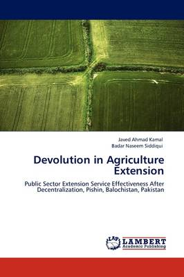 Devolution in Agriculture Extension by Javed Ahmad Kamal, Badar Naseem Siddiqui