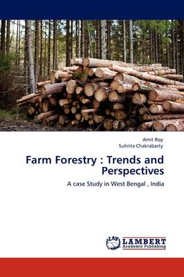 Farm Forestry Trends and Perspectives by Amit Roy, Suhrita Chakrabarty