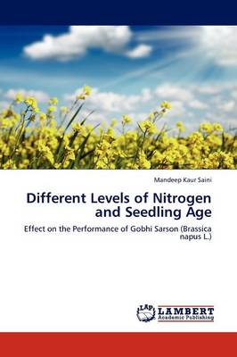 Different Levels of Nitrogen and Seedling Age by Mandeep Kaur Saini