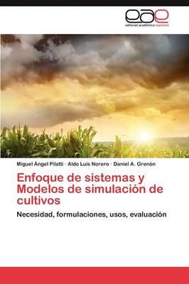 Enfoque de Sistemas y Modelos de Simulacion de Cultivos by Pilatti Miguel Angel, Norero Aldo Luis, Grenon Daniel a