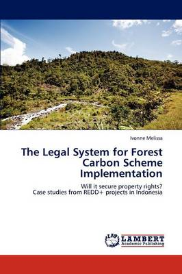 The Legal System for Forest Carbon Scheme Implementation by Ivonne Melissa