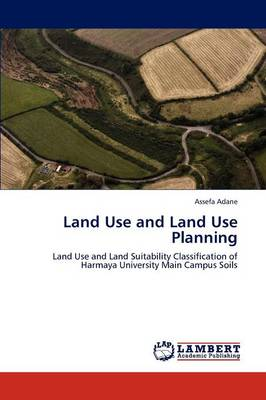 Land Use and Land Use Planning by Assefa Adane