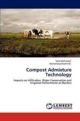 Compost Admixture Technology by Sajid Mahmood, Muhammad Kashif Ali