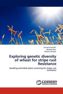 Exploring Genetic Diversity of Wheat for Stripe Rust Resistance by Sumaira Farrakh, Mujeeb Kazi, Iftikhar (Digital Equipment Corporation, USA) Ahmad