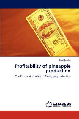 Profitability of Pineapple Production by Fred Baseke
