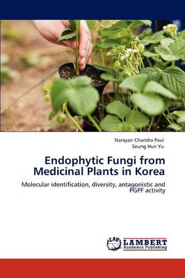 Endophytic Fungi from Medicinal Plants in Korea by Narayan Chandra Paul, Seung Hun Yu