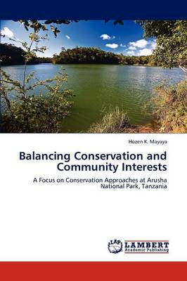 Balancing Conservation and Community Interests by Hozen K. Mayaya