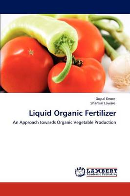 Liquid Organic Fertilizer by Gopal Deore, Shankar Laware