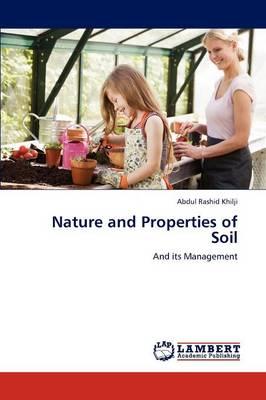 Nature and Properties of Soil by Abdul Rashid Khilji