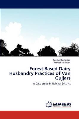 Forest Based Dairy Husbandry Practices of Van Gujjars by Tanmay Samajdar, Mahesh Chander