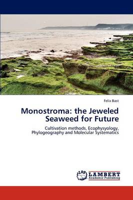 Monostroma the Jeweled Seaweed for Future by Felix Bast