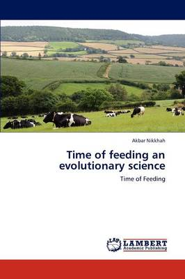 Time of Feeding an Evolutionary Science by Akbar Nikkhah