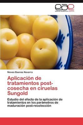 Aplicacion de Tratamientos Post-Cosecha En Ciruelas Sungold by Baenas Navarro Nieves