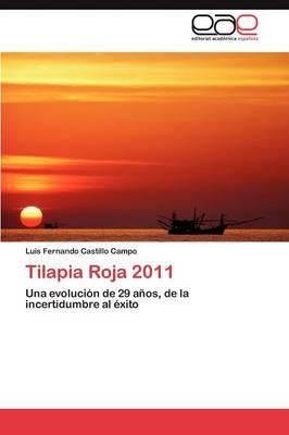 Tilapia Roja 2011 by Castillo Campo Luis Fernando