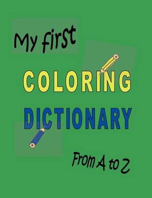 My First Coloring Dictionary from A to Z by Philippa Hell-H Flinger